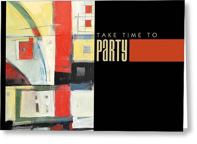 Nyberg Greeting Cards - Take Time To Party Poster Greeting Card by Tim Nyberg