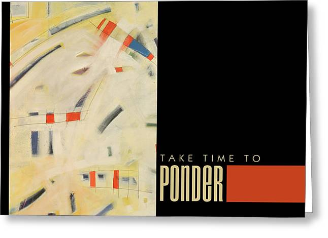 Nyberg Greeting Cards - Take Time To Ponder Poster Greeting Card by Tim Nyberg
