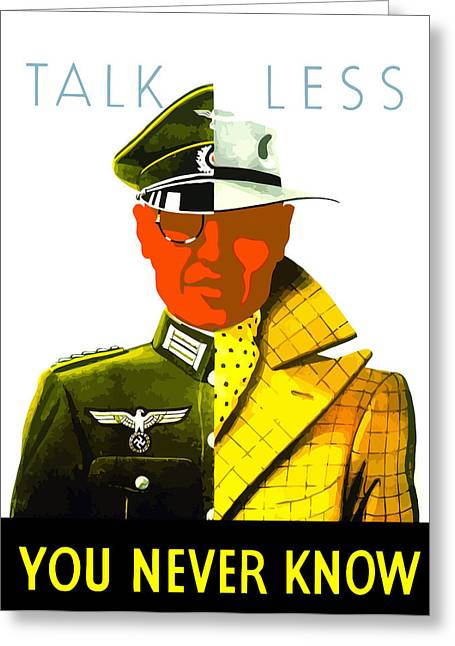Second World War Digital Art Greeting Cards - Talk Less You Never Know Greeting Card by War Is Hell Store