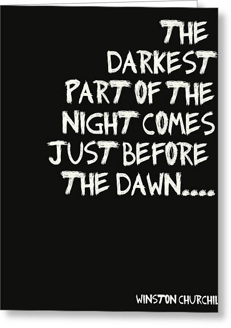 Recently Sold -  - Positive Attitude Greeting Cards - The Darkest Part of the Night Greeting Card by Nomad Art And  Design