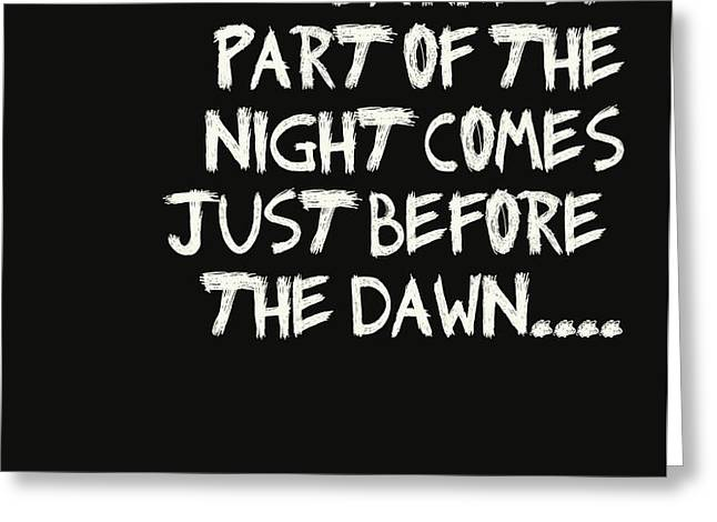 The Darkest Part of the Night Greeting Card by Nomad Art And  Design