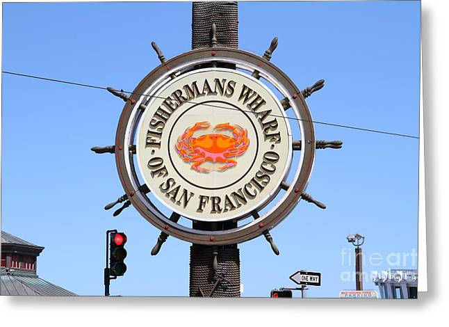 Fishermens Wharf Greeting Cards - The Fishermans Wharf Sign . San Francisco California . 7D14227 Greeting Card by Wingsdomain Art and Photography