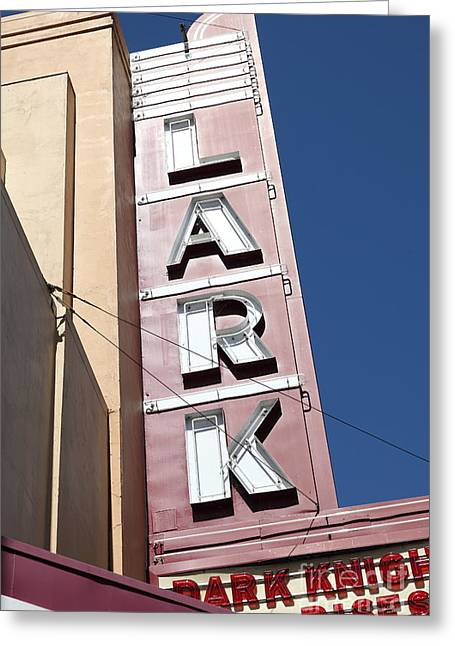 Larkspur Greeting Cards - The Lark Theater in Larkspur California - 5D18489 Greeting Card by Wingsdomain Art and Photography