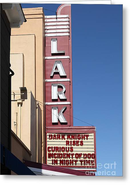 Larkspur Greeting Cards - The Lark Theater in Larkspur California - 5D18490 Greeting Card by Wingsdomain Art and Photography