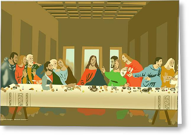 Last Supper Digital Greeting Cards - The Last Supper Greeting Card by Michael Chatman