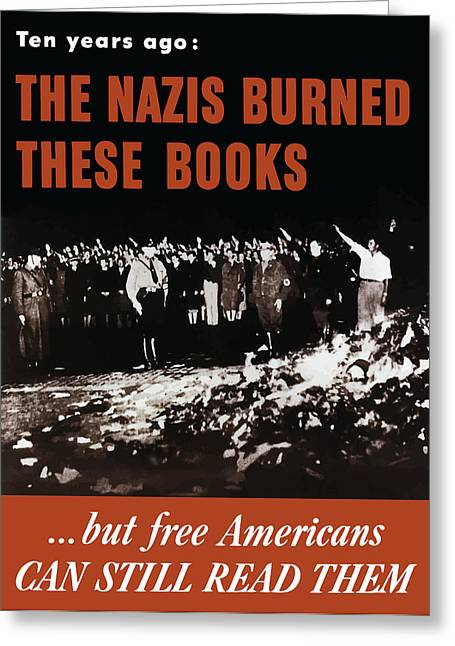 Speech Greeting Cards - The Nazis Burned These Books Greeting Card by War Is Hell Store