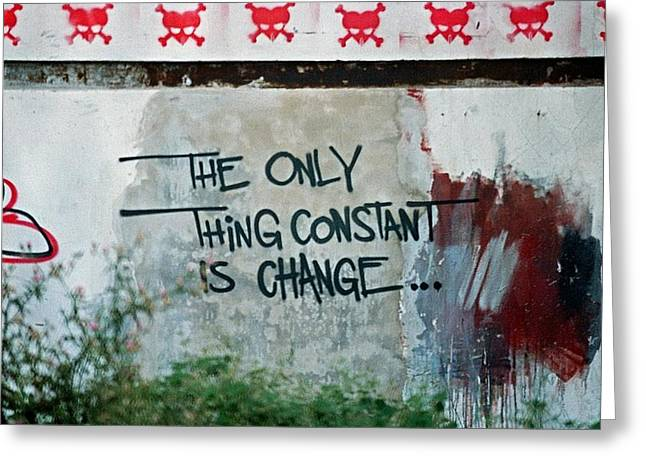Grafity Greeting Cards - The Only Thing Constant Is Change Greeting Card by Arie Klok