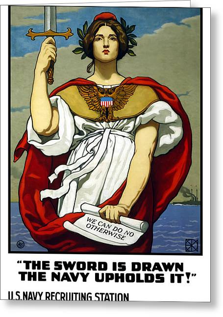 Vets Greeting Cards - The Sword Is Drawn The Navy Upholds It Greeting Card by War Is Hell Store