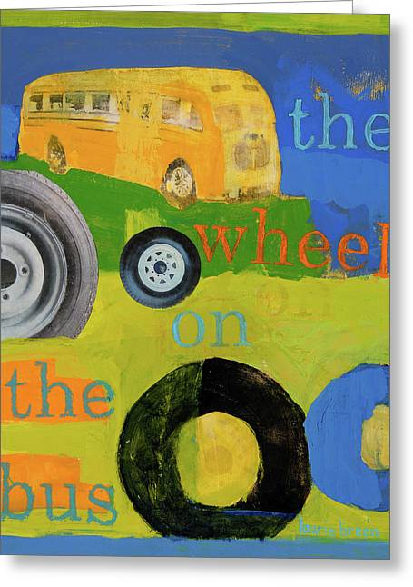 Bus Print Greeting Cards - The Wheels On The Bus Greeting Card by Laurie Breen
