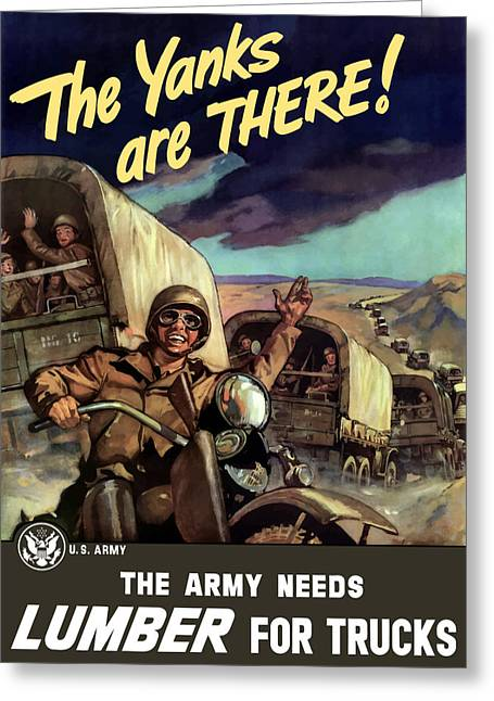 Troop Greeting Cards - The Yanks Are There Greeting Card by War Is Hell Store