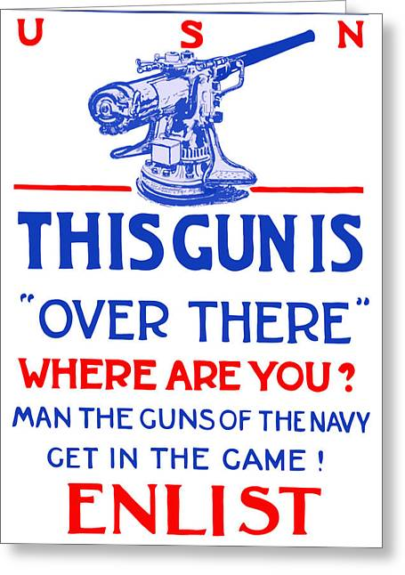 Usn Greeting Cards - This Gun Is Over There Greeting Card by War Is Hell Store