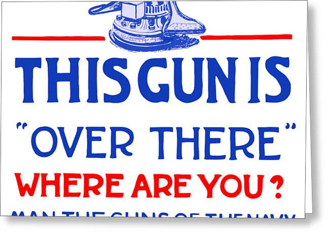 This Gun Is Over There Greeting Card by War Is Hell Store