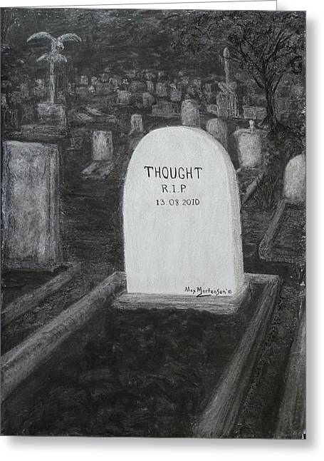Tombstone Drawings Greeting Cards - Thoughts  Silent As The Grave Greeting Card by Alex Mortensen