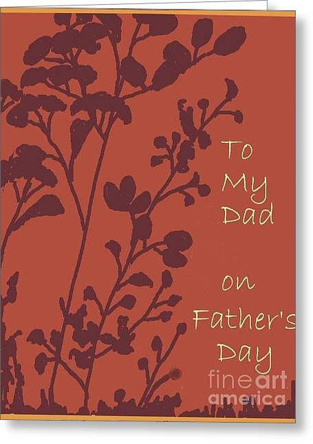 To My Father Greeting Cards - To My Dad On Fathers Day Greeting Card by Dessie Durham
