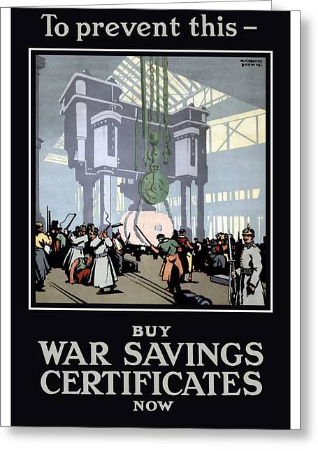 War Propaganda Greeting Cards - To Prevent This Buy War Savings Certificates Greeting Card by War Is Hell Store