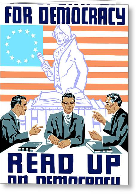 War Propaganda Mixed Media Greeting Cards - To speak up for democracy Read up on democracy Greeting Card by War Is Hell Store