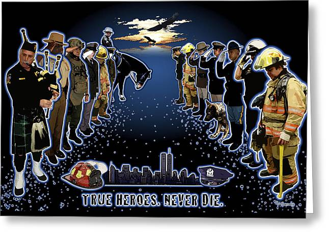 True Heroes Greeting Card by Rose Borisow