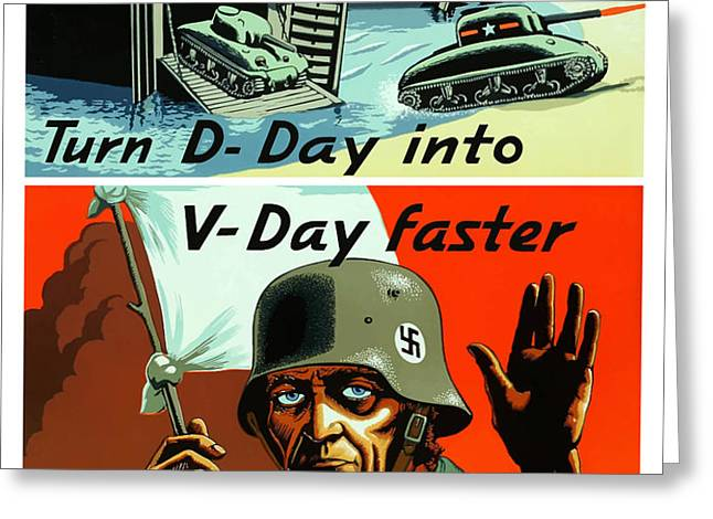 Turn D-Day Into V-Day Faster  Greeting Card by War Is Hell Store