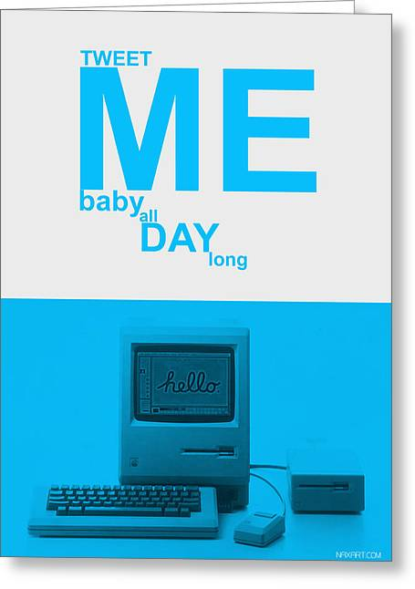 Macintosh Greeting Cards - Tweet me baby all night long Greeting Card by Naxart Studio