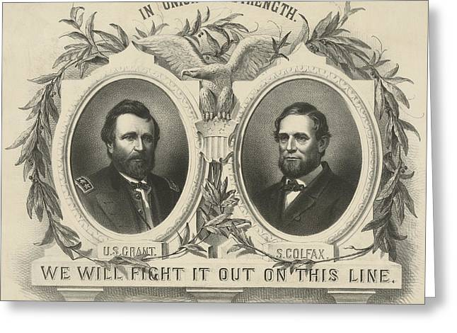 Republican Greeting Cards - Ulyssess S Grant and Schuyler Colfax Republican Campaign Poster Greeting Card by International  Images