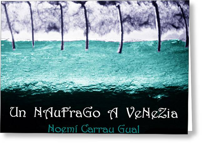 Un Naufrago A Venezia Greeting Card by Arte Venezia