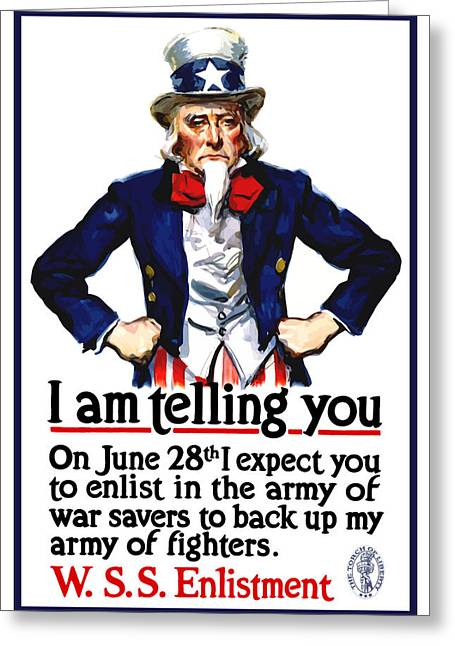 Uncle Sam Greeting Cards - Uncle Sam -- I Am Telling You Greeting Card by War Is Hell Store