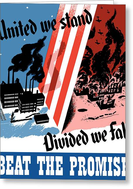 Production Greeting Cards - United We Stand Divided We Fall Greeting Card by War Is Hell Store