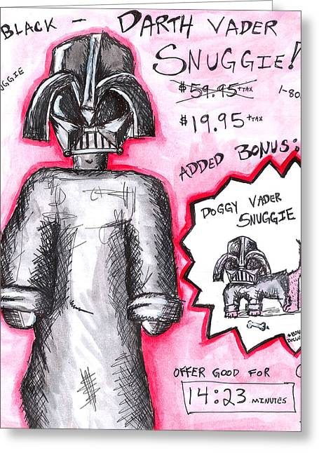Doggy Drawings Greeting Cards - Vader Shnuggie Ad Greeting Card by Jera Sky