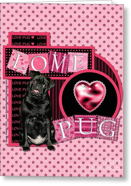 Valentines - Sweetest Day - Love Pug Greeting Card by Renae Laughner