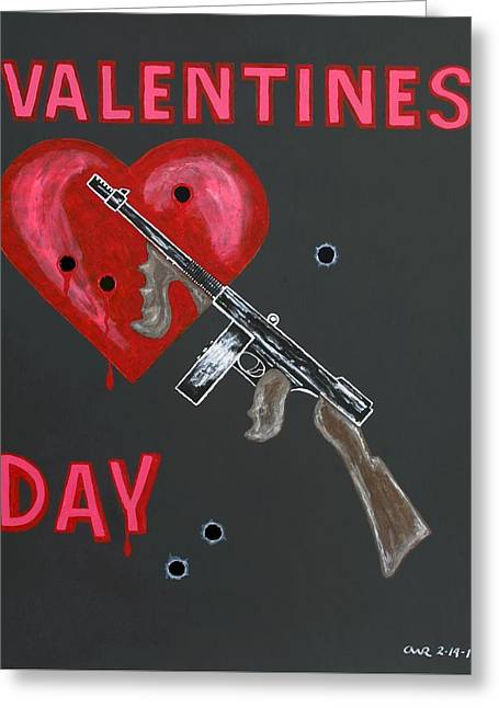 Valentines Day Massacre Greeting Cards - Valentines Day Greeting Card by One Rude Dawg Orcutt