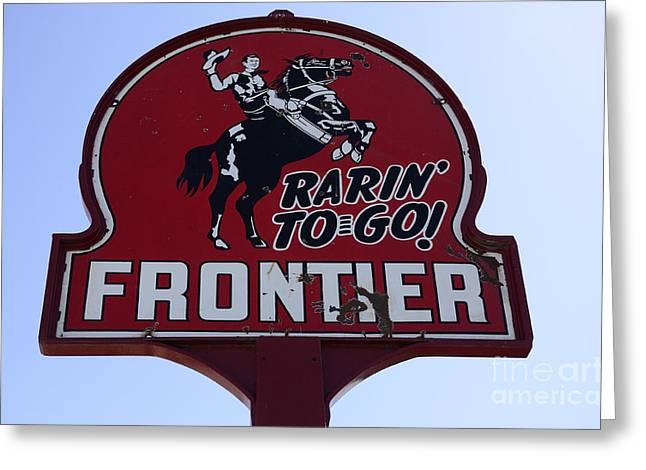 Fun Signs Greeting Cards - Vintage Sign For Rarin To Go Frontier Greeting Card by Bob Christopher