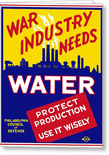 Wwii Greeting Cards - War Industry Needs Water Greeting Card by War Is Hell Store