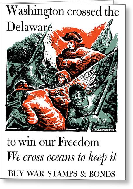 Buy Digital Art Greeting Cards - Washington Crossed The Delaware To Win Our Freedom Greeting Card by War Is Hell Store