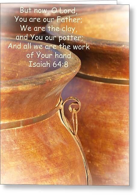 Hand Thrown Pottery Greeting Cards - We Are The Clay - You The Potter Greeting Card by Kathy Clark
