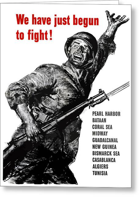 War Propaganda Photographs Greeting Cards - We Have Just Begun To Fight Greeting Card by War Is Hell Store