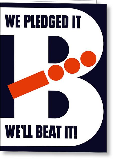 Victory Digital Art Greeting Cards - We Pledged It Well Beat It Greeting Card by War Is Hell Store