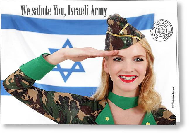 Diaspora Mixed Media Greeting Cards - We Salute You Israeli Army Greeting Card by Pin Up  TLV