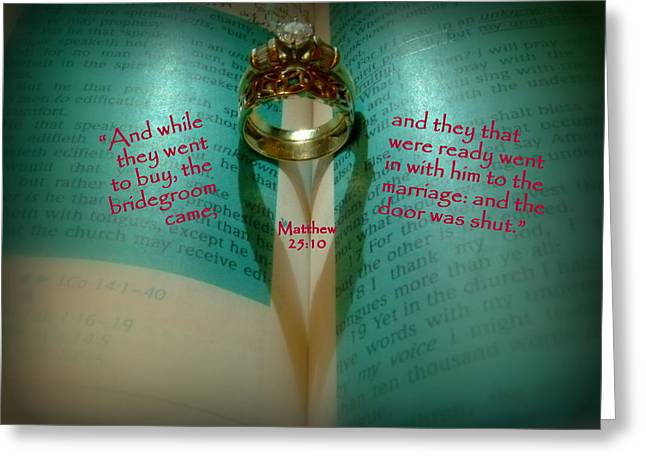 Sanctification Greeting Cards - Wedding Ring Scripture Art Matthew 25 Greeting Card by Cindy Wright