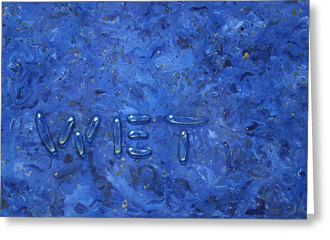 Objectives Greeting Cards - Wet Greeting Card by James W Johnson
