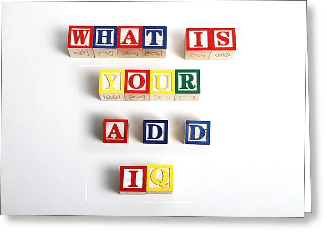 Adhd Greeting Cards - What Is Your A.d.d. Iq Greeting Card by Photo Researchers