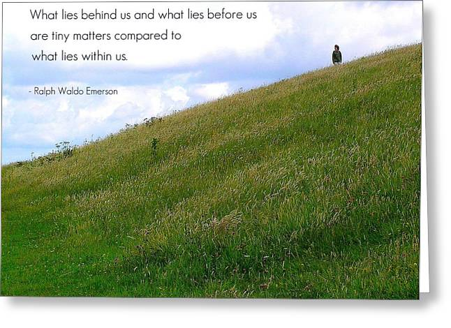 Motivational Poster Greeting Cards - What Lies Behind and Before Greeting Card by Jen White