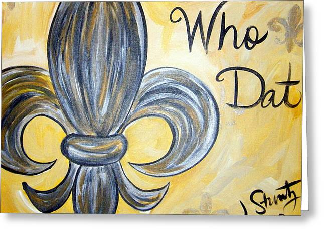 Who Greeting Cards - Who Dat Greeting Card by Jessica Stuntz