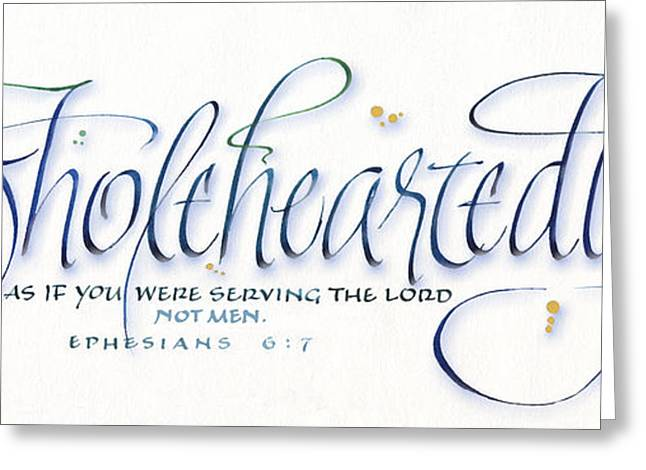 Bible Greeting Cards - Wholeheartedly Greeting Card by Judy Dodds