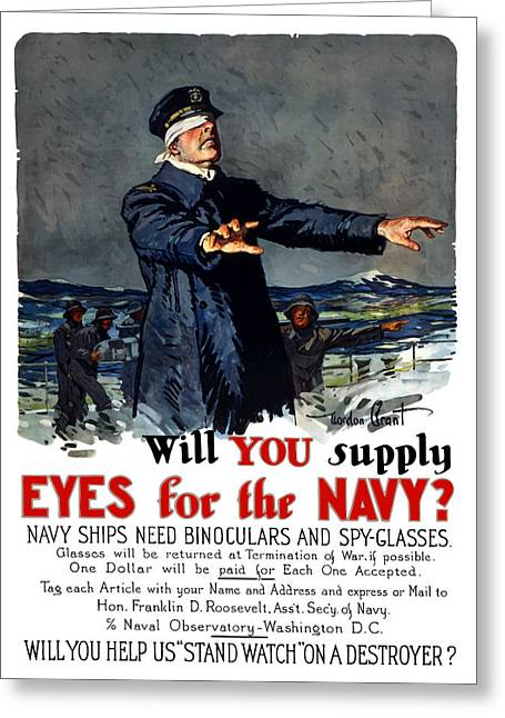 War Propaganda Greeting Cards - Will You Supply Eyes For The Navy Greeting Card by War Is Hell Store
