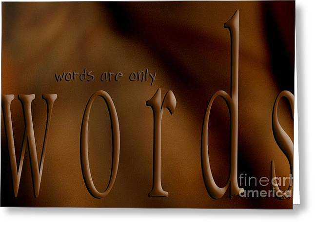 Behind The Scenes Greeting Cards - Words Are Only Words 3 Greeting Card by Vicki Ferrari