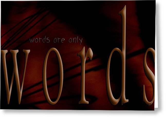Behind The Scenes Greeting Cards - Words Are Only Words 5 Greeting Card by Vicki Ferrari