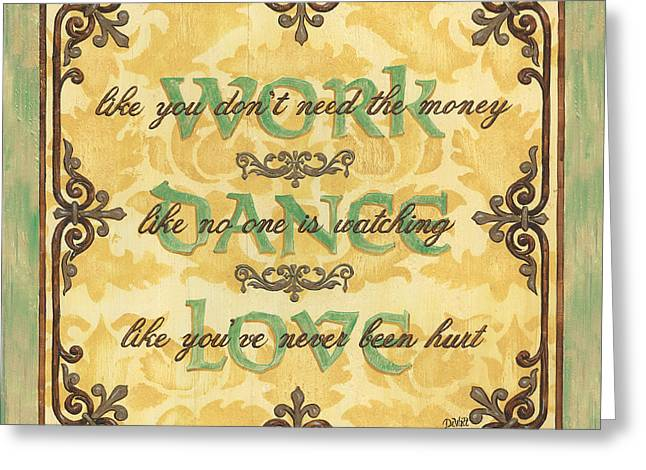 Money Quotes Greeting Cards - Work Dance Love Greeting Card by Debbie DeWitt