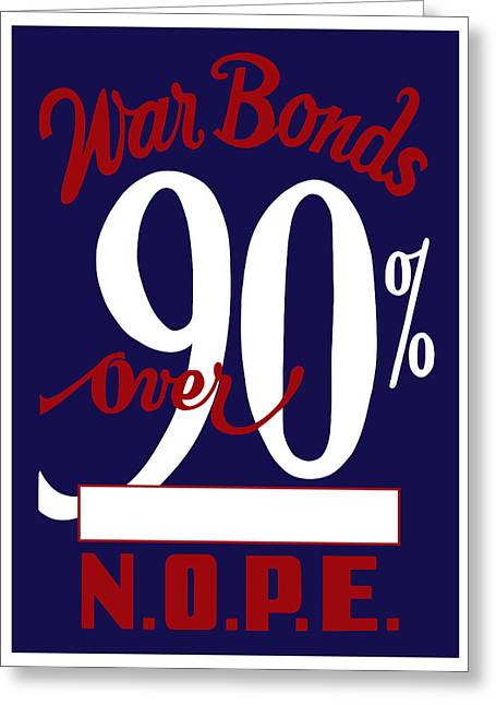 Second Greeting Cards - World War Two War Bonds Greeting Card by War Is Hell Store