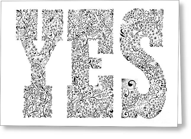 Affirmation Drawings Greeting Cards - Yes Greeting Card by Aaron Knight