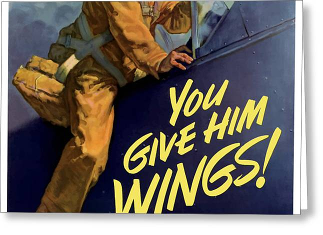 You Give Him Wings Greeting Card by War Is Hell Store